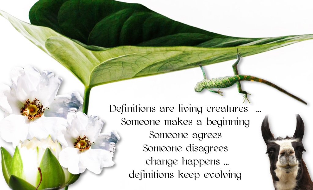 Image with plants and animals saying that definitions are living creators someone makes a start, someone agrees, someone disagrees, and change happens all the time