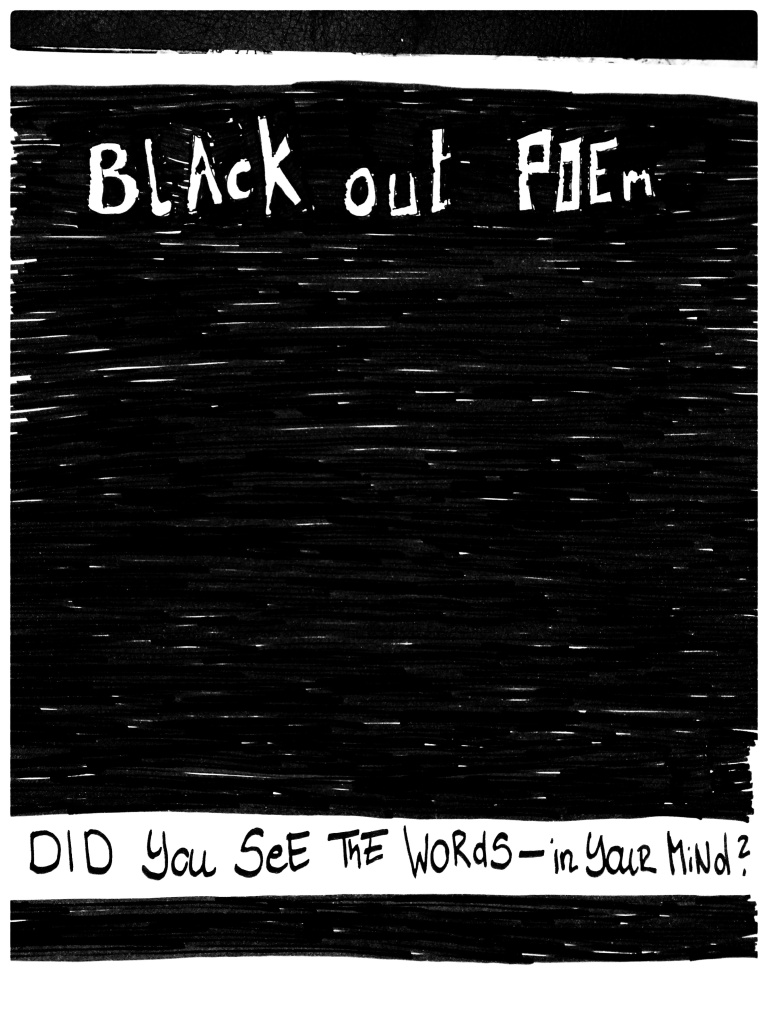 Page coloured in black with the words: Blackout Poem. Did you see the words in your mind? emerging